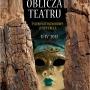 Oblicza Teatru - Polkowickie Dni Teatru